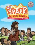 The Spark Story Bible: Spark a Journey through God's Word, Family Edition