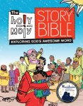 The Holy Moly Story Bible: Exploring God's Awesome Word, Family Edition