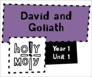 Holy Moly / Digital Lesson / Year 1 / Unit 1 / David and Goliath