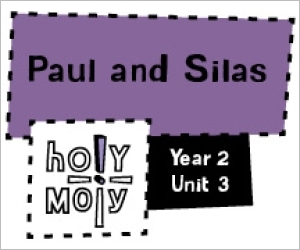 Holy Moly / Digital Lesson / Year 2 / Unit 3 / Paul and Silas