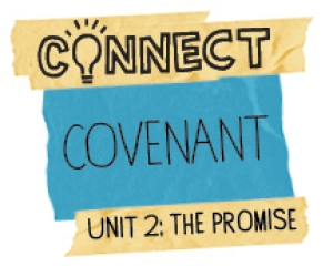 Connect / Digital Lesson / Unit 2 / Covenant