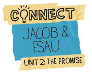 Connect / Digital Lesson / Unit 2 / Jacob & Esau