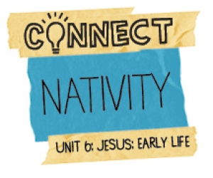 Connect / Digital Lesson / Unit 6 / Nativity