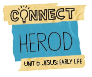 Connect / Digital Lesson / Unit 6 / Herod