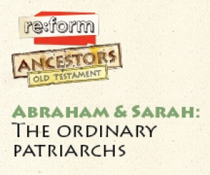 re:form Ancestors / Digital Lesson / Old Testament / Abraham and Sarah