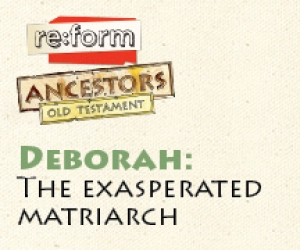 re:form Ancestors / Digital Lesson / Old Testament / Deborah
