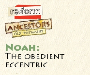 re:form Ancestors / Digital Lesson / Old Testament / Noah