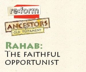 re:form Ancestors / Digital Lesson / Old Testament / Rahab