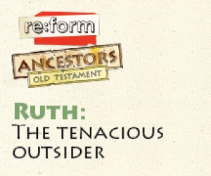 re:form Ancestors / Digital Lesson / Old Testament / Ruth