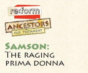 re:form Ancestors / Digital Lesson / Old Testament / Samson