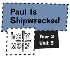 Holy Moly / Digital Lesson / Year 2 / Unit 5 / Paul Is Shipwrecked