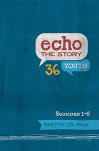 Echo the Story 36 Sessions 1-6 Sketch Journal