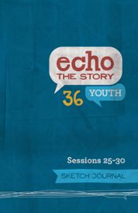 Echo the Story 36 Sessions 25-30 Sketch Journal