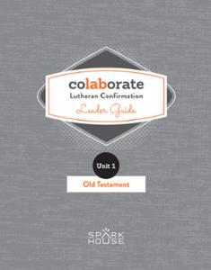 Colaborate: Lutheran Confirmation Leader Guide: Old Testament