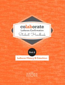 Colaborate: Lutheran Confirmation Student Handbook: Lutheran History and Catechism