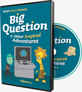 Big Question and Other Inspired Adventures: Whirl: Leo and Friends