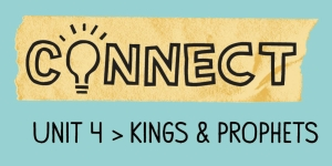 Unit 4 / Kings & Prophets