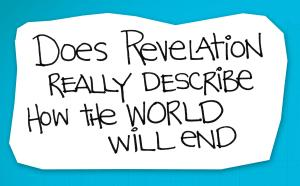 re:form Digital Lesson | Does Revelation really describe how the world will end?