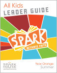 Spark All Kids / Year Orange / Summer / Grades K-5 / Leader Guide