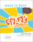 Spark Rotation / Jesus Is Born / Leader Guide