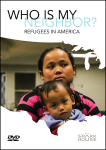 Who Is My Neighbor: Refugees in America DVD