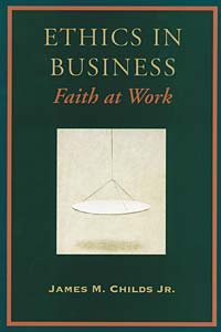 Ethics in Business: Faith at Work