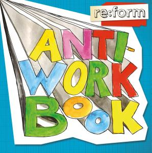 Re:form / Anti-Workbook