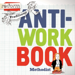 Re:form Traditions / Methodist / Anti-Workbook