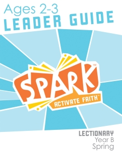 Spark Lectionary / Spring 2021 / Age 2-3 / Leader