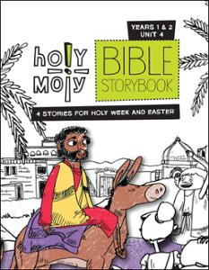 Holy Moly Bible Storybook / Year 1 & 2 / Unit 4 / Sunday School Edition