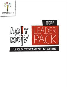Holy Moly / Year 2 / Unit 1 / Grades 3-4 / Leader