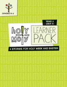 Holy Moly / Year 2 / Unit 4 / Grades K-2 / Learner