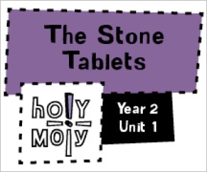 Holy Moly / Digital Lesson / Year 2 / Unit 1 / The Stone Tablets