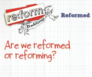 re:form Traditions / Digital Lesson / Reformed / Session 4