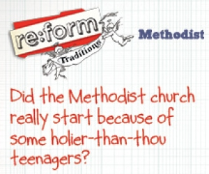 re:form Traditions / Digital Lesson / Methodist / Session 1