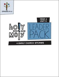 Holy Moly / Year 2 / Unit 5 / Grades K-2 / Leader