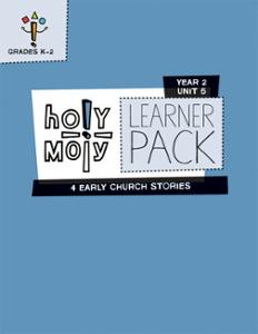 Holy Moly / Year 2 / Unit 5 / Grades K-2 / Learner