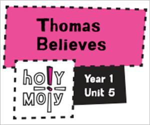Holy Moly / Digital Lesson / Year 1 / Unit 5 / Thomas Believes
