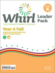Whirl Lectionary / Year A / Fall 2020 / PreK-K / Leader Pack
