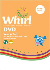 Whirl Lectionary / Year A / Fall 2020 / PreK-Grade 2 / DVD