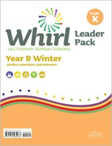 Whirl Lectionary / Year B / Winter 2020-2021 / PreK-K / Leader Pack