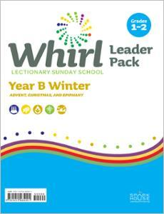 Whirl Lectionary / Year B / Winter 2020-2021 / Grades 1-2 / Leader Pack