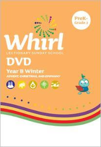 Whirl Lectionary / Year B / Winter 2020-2021 / PreK-Grade 2 / DVD