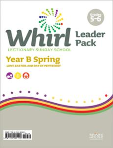 Whirl Lectionary / Year B / Spring 2021 / Grades 5-6 / Leader Pack