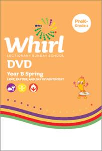 Whirl Lectionary / Year B / Spring 2021 / PreK-Grade 2 / DVD