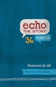 Echo the Story 36 Sessions 31-36 Sketch Journal