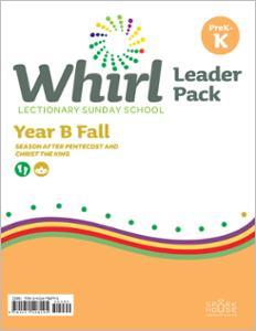 Whirl Lectionary / Year B / Fall 2021 / PreK-K / Leader Pack