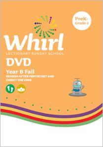 Whirl Lectionary / Year B / Fall 2021 / PreK-Grade 2 / DVD