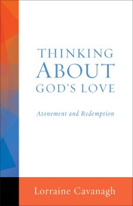 Thinking About God's Love: Atonement and Redemption