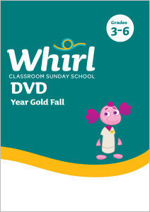 Whirl Classroom / Year Gold / Fall / Grades 3-6 / DVD